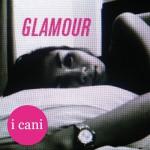 I Cani - Glamour