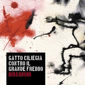 Gatto Ciliegia contro il grande freddo - Disconoir (CD + Bonus track)
