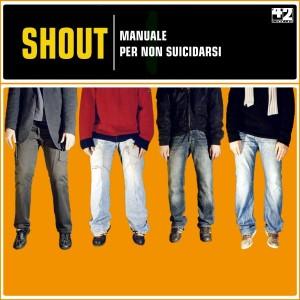 Shout - Manuale per non suicidarsi