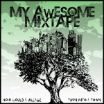 My Awesome Mixtape - How Could A Village Turn Into A Town